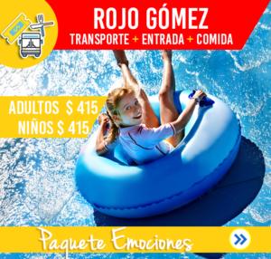 ROJO GÓMEZ (TRANSPORTE, ENTRADA, COMIDA)